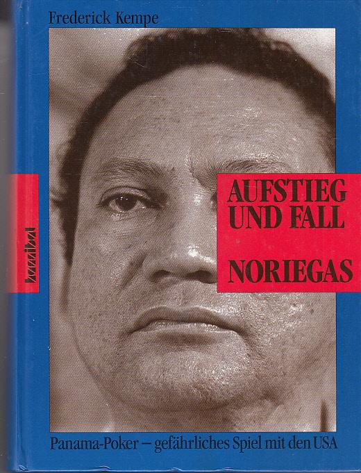 Aufstieg und Fall Noriegas : Panama-Poker - gefährliches Spiel mit den USA. Aus dem Amerikan. übers. von Peter Hiess - Kempe, Frederick