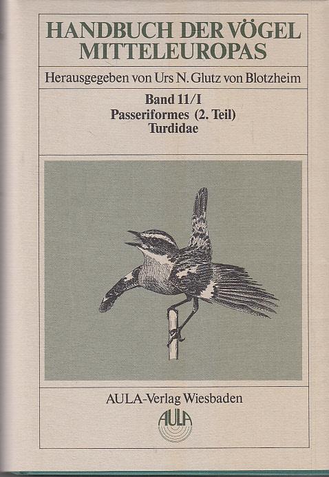 Handbuch der Vögel Mitteleuropas, 14 Bde. in: Glutz, von Blotzheim