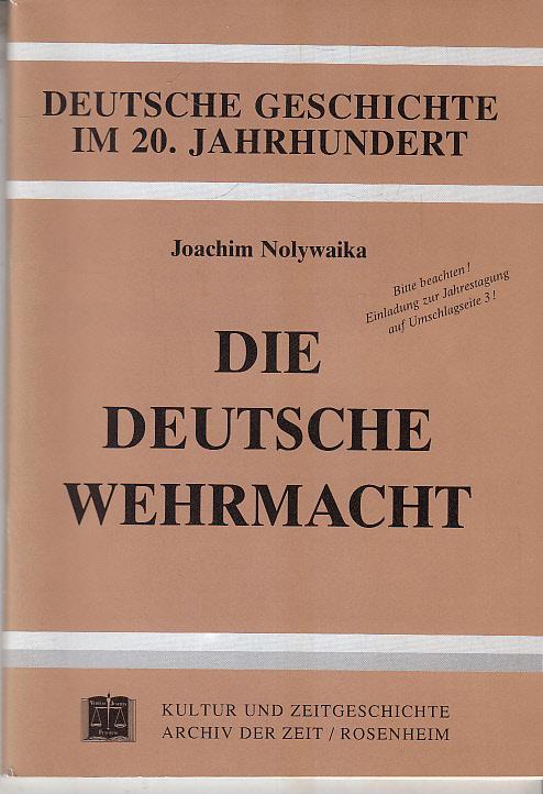 Die deutsche Wehrmacht : im Brennpunkt des: Nolywaika, Joachim: