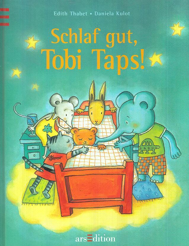 Schlaf gut, Tobi Taps!. eine Geschichte von Edith Thabet. Mit Bildern von Daniela Kulot