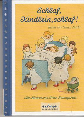 Schlaf, Kindlein, schlaf! : Reime zur guten Nacht. mit Bildern von Fritz Baumgarten - Baumgarten, Fritz (Mitwirkender)