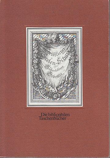 Die bibliophilen Taschenbücher - Christlicher Seelen-Schatz Außerlesener: Diverse: