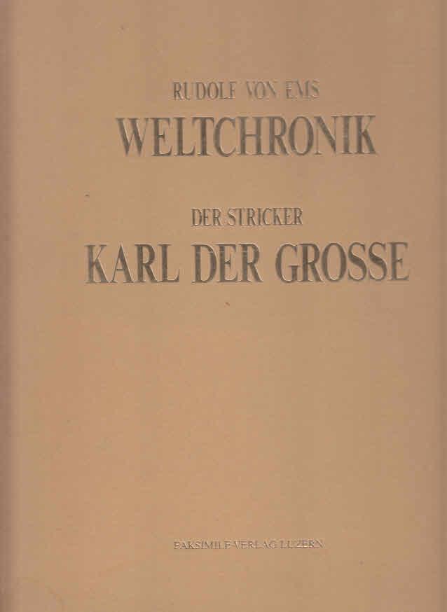 Rudolf von Ems. Weltchronik. Der Stricker. Karl: Beer, Ellen J.