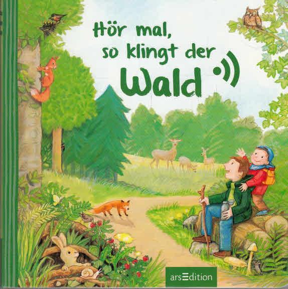 Hör mal, so klingt der Wald. Illustrationen: Marina Kohl ; Text: Lea-Marie Erl