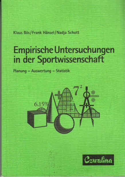 Empirische Untersuchungen in der Sportwissenschaft. Planung - Auswertung - Statistik
