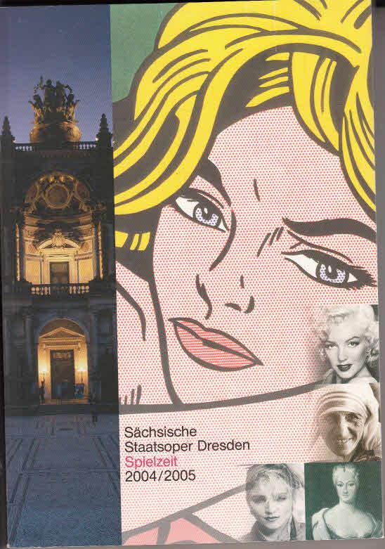 Sächsische Staatsoper Dresden ,Spielzeit 2004. 2005: Hrsg.: