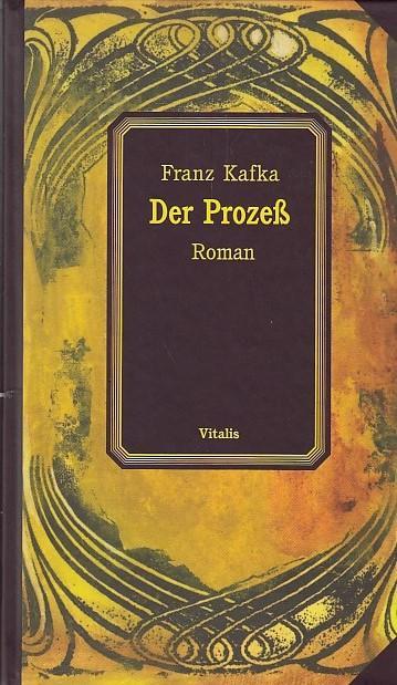 Der Prozeß: Ein Roman: Kafka, Franz und
