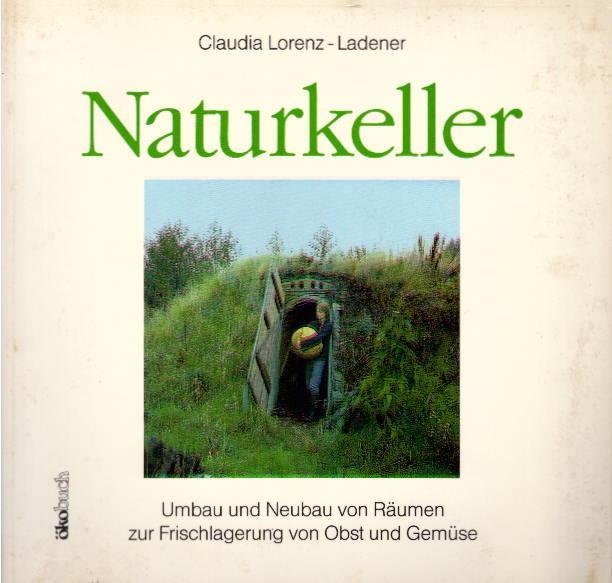 Naturkeller. Umbau und Neubau von Räumen zur: Claudia, Lorenz-Ladener: