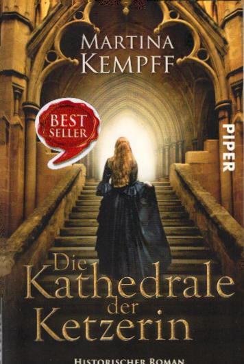 Die Kathedrale der Ketzerin: Historischer Roman - Kempff, Martina
