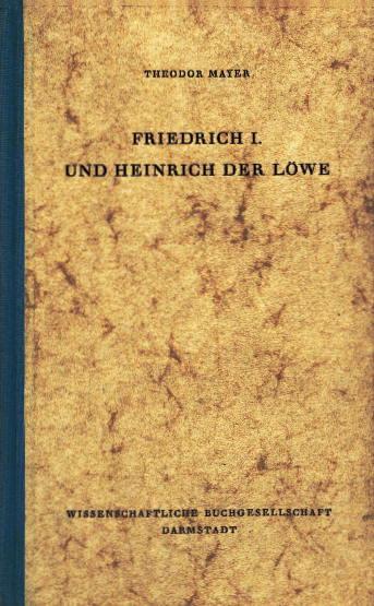 Friedrich I. und Heinrich der Löwe: Mayer, Theodor: