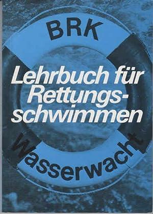 BRK Lehrbuch für Rettungsschwimmen.: Goßner, Dipl.-Ing. Stefan