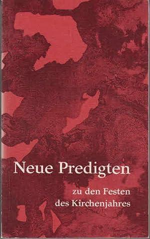 Neue Predigten zu den Festen des Kirchenjahres.: Baumann, Rolf [Hrsg.]: