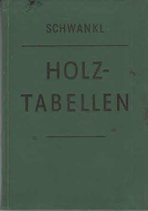 Holztabellen. Tabellenbuch für Holzfachklassen der Berufsschule: Schwankl, Alfred Dr: