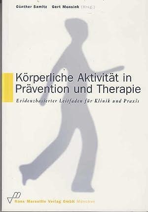 Körperliche Aktivität in Prävention und Therapie: Evidenzbasierter Leitfaden fü...