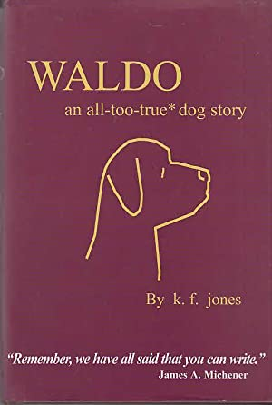 Waldo: An All -Too-True Dog Story