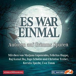 Es war einmal - Autoren auf Grimms: Timm, Uwe:
