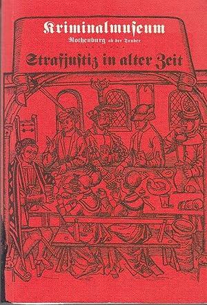 Strafjustiz in alter Zeit,: Kriminalmuseum, Rothenburg ob