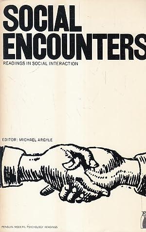 Social Encounters: Readings in Social Interaction: Argyle, Michael (Editor):