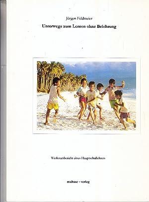Unterwegs zum Lernen ohne Belehrung: Werkstattbericht eines: Feldmeier, Jürgen, Guntram