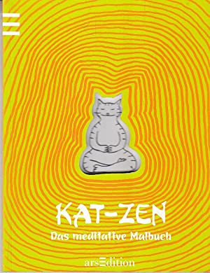 Kat-Zen: Das meditative Malbuch: Sénac, Jean-Vincent: