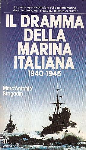 Il dramma della marina italiana 1940-1945: Bragadin, Marc'Antonio: