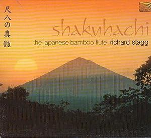 Shakuhachi-the Japanese Bamboo: Stagg, Richard:
