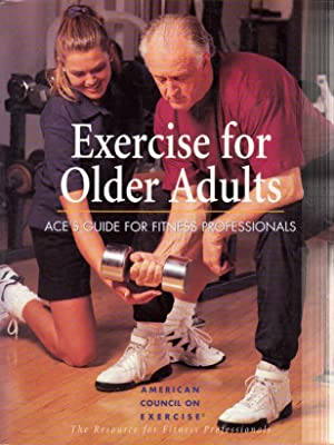 Exercise for Older Adults: ACE's Guide for: Chodzko-Zajko, Wotjek J.,