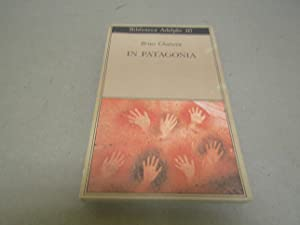 Bruce Chatwin. In Patagonia: Bruce Chatwin