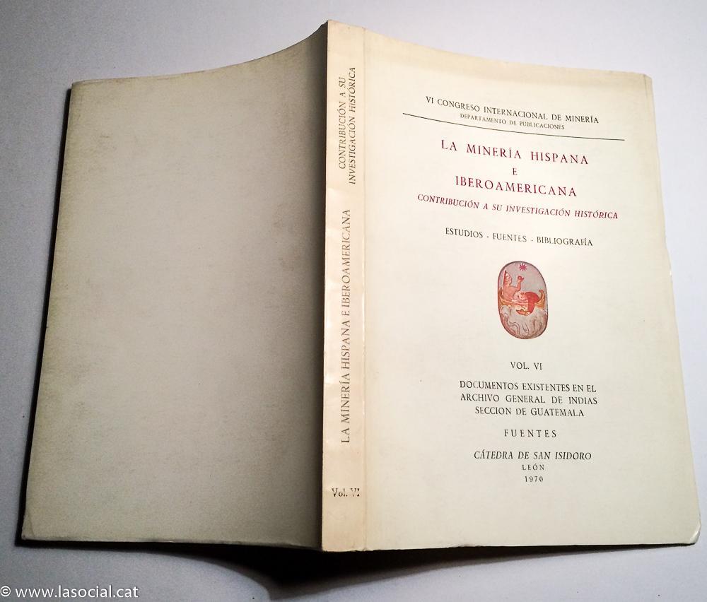 La minería Hispana e Iberoamericana. Contribución a su investigación histórica. Estudios - Fuentes - Bibliografía - VV. AA.
