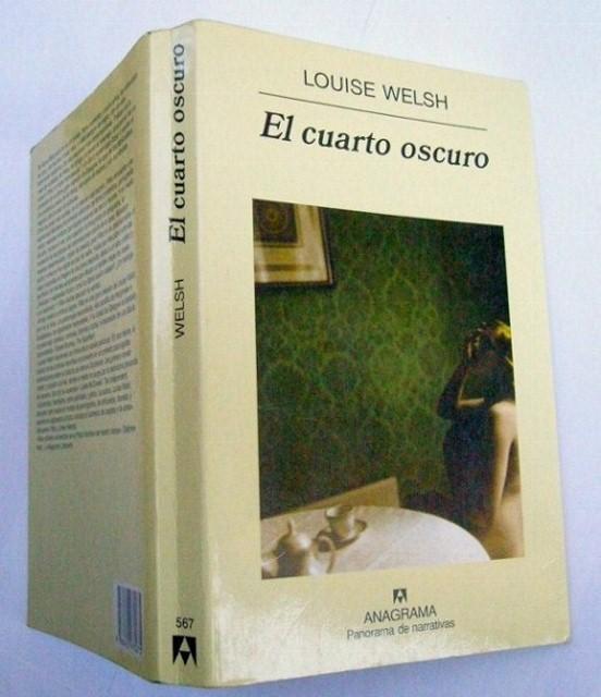 El Cuarto Oscuro de Louise Welsh: Anagrama Editorial S. A. ...