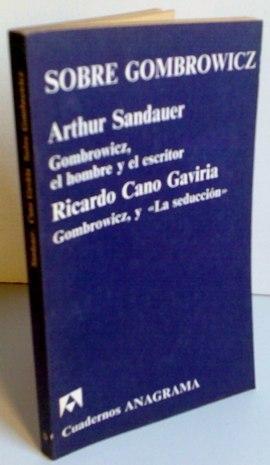 Sobre Gombrowicz: Arthur Sandauer; Ricardo Cano Gaviria