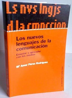 Los Nuevos Lenguajes de la Comunicacion. Enseñar y Aprender Con Los Medios: María Amor Pérez...