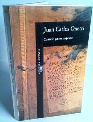 Cuando Ya No Importe: Juan Carlos Onetti