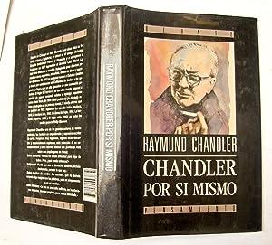 Chandler por si mismo: Raymond Chandler