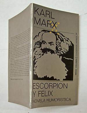 Escorpion y Felix. Novela Humoristica: Karl Marx