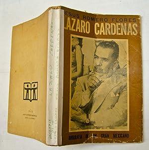 Lázaro Cárdenas. Biografía de un grán mexicano: Jesus Romero Flores