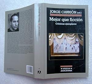 Mejor que ficción. Crónicas ejemplares: Jorge Carrión (ed)