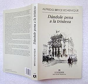 Dándole pena a la tristeza (Narrativas hispánicas) (Spanish Edition)