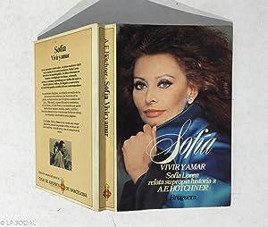 Sofía. Vivir y Amar: Sofia Loren y A. E. Hotchner