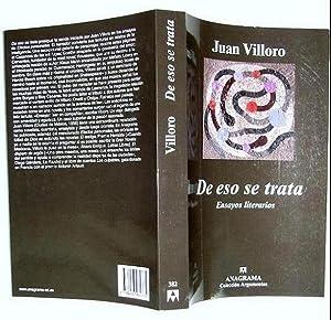 De Eso Se Trata. Ensayos Literarios.: Juan Villoro