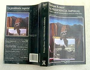 La presidencia imperial. Ascenso y caída del sitema político mexicano ¨(1940 - 1996): Enrique Krauze