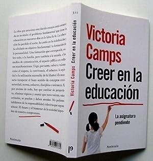 Creer En La Educación. La Asignatura Pendiente: Victoria Camps