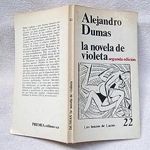 La novela de violeta: Alejandro Dumas