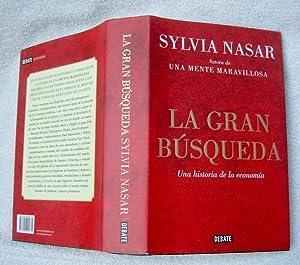 La gran Busqueda. Una historia de la economía: Sylvia Nasar
