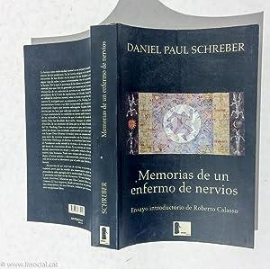 Memorias De Un Enfermo De Nervios.: Daniel Paul Schreber; Roberto Calasso
