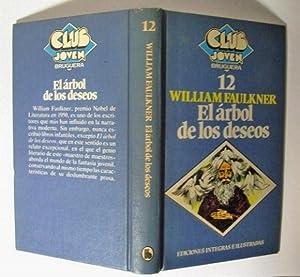El Árbol De Los Deseos. Los Invictos: William Faulkner