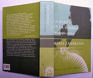 La Razón en la Sombra. Antología Crítica de María Zambrano: María Zambrano