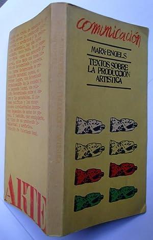 Textos Sobre La Producción Artística: Karl Marx; Friedrich