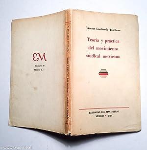 Teoría y práctica del movimiento sindical mexico: Vicente Lombardo Toedano