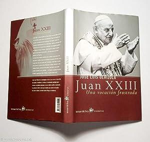 Juan XXIII. Una vocación frustrada: José Luis Olaizola
